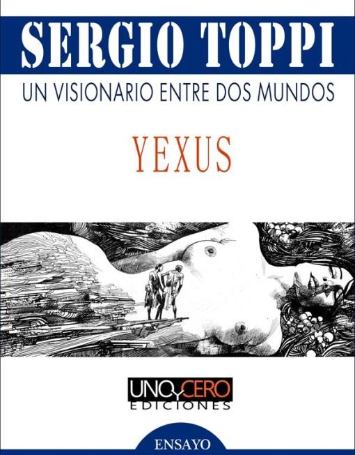 Sergio Toppi. Yexus. Uno y Cero Ediciones